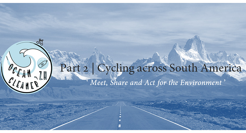 Ocean Cleaner'zh Partie.2 : Cycling across South America